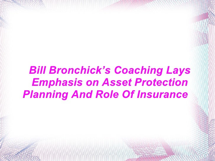 Bill Bronchick's Coaching Lays Emphasis on Asset Protection Planning And Role Of Insurance