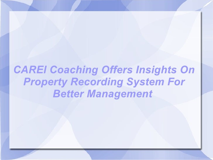 CAREl Coaching Offers Insights On Property Recording System For Better Management