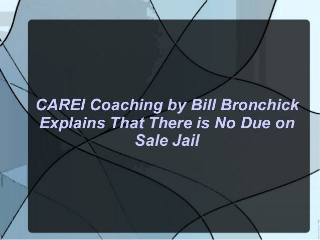 CAREI Coaching by Bill Bronchick Explains That There is No Due on Sale Jail