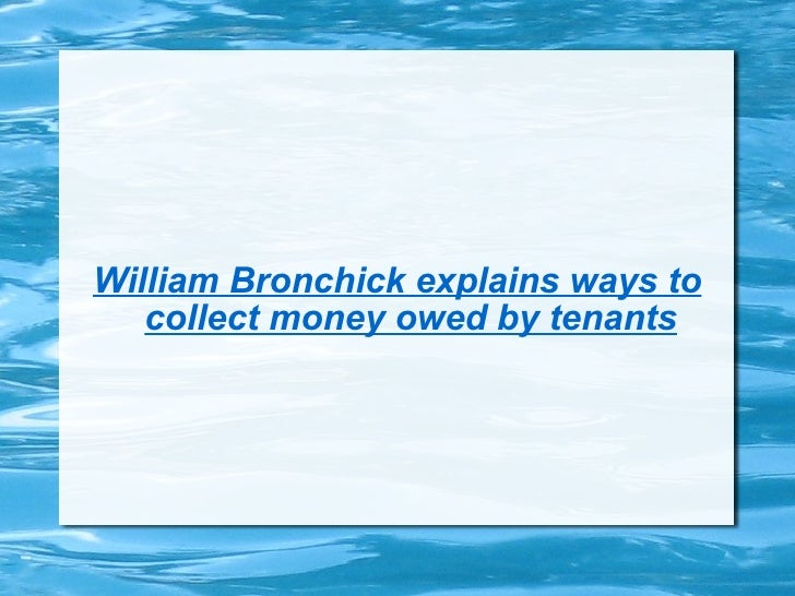 William Bronchick explains ways to collect money owed by tenants