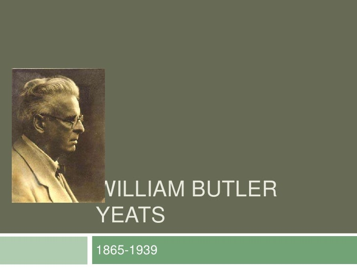 William Butler Yeats<br />1865-1939<br />