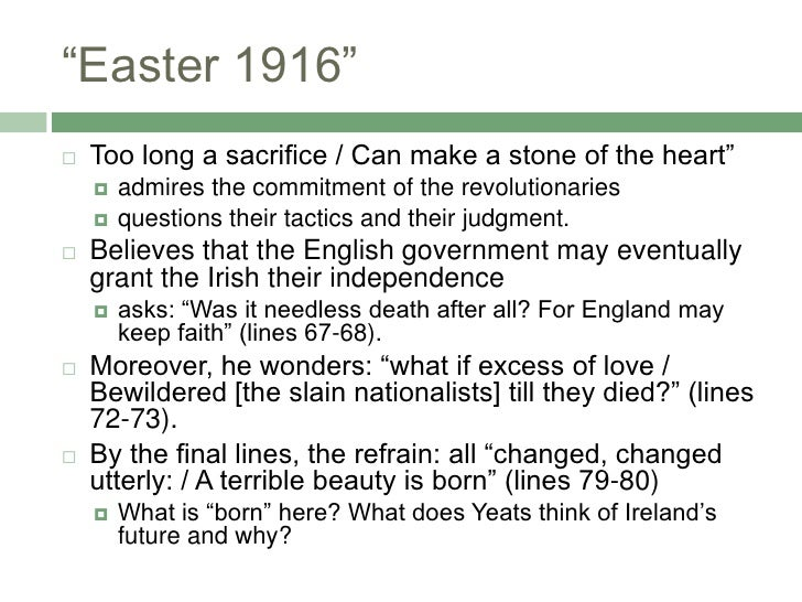 easter rising and yeats A poem about the irish uprising of easter, 1916 he says a terrible beauty is born  the lout he mentions as a hero is macbride if you don't like my read.