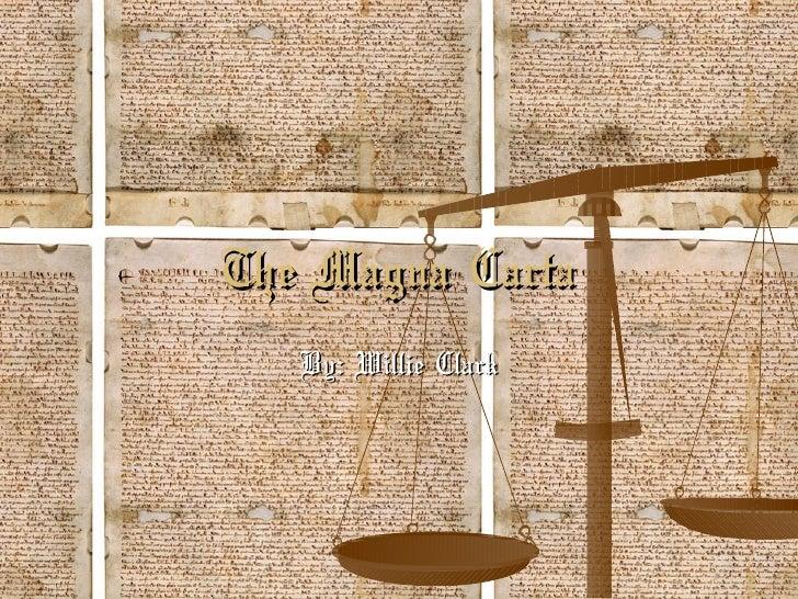 The Magna Carta By: Willie Clark