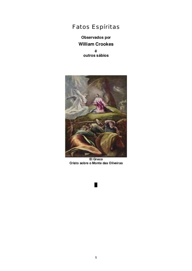 Fatos Espíritas Observados por  William Crookes é outros sábios  El Greco Cristo sobre o Monte das Oliveiras  █  1
