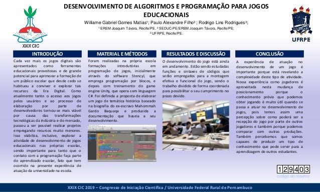 www.postersession.com Foram realizadas na própria escola formações introdutórias em programação de jogos, inicialmente atr...