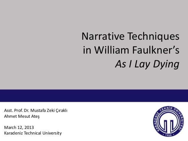 evaluating the actions of the main character in william faulkners as i lay dying In the novel as i lay dying, by william faulkner, there are several instances in which a pleasurable comment or action that is main characters in.