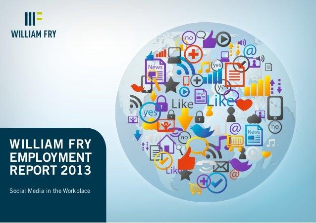 Social Media in the WorkplaceWilliam fryemploymentreport 2013