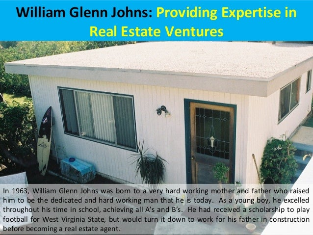William Glenn Johns: Providing Expertise in Real Estate Ventures In 1963, William Glenn Johns was born to a very hard work...