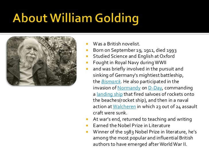 a biography of william golding the english novelist William golding sir william gerald golding was a british writer, poet and playwright born on 19th september 1911 in newquay, cornwall he studied at marlborough grammar school the same school where his father, alec golding was a teacher.
