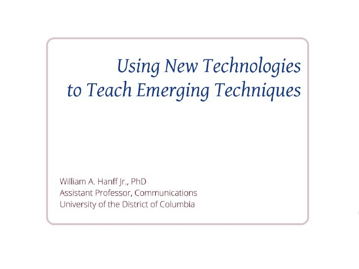 BEA New Technologies to Enhance Student Learning - Using New Technologies to Teach Emerging Techniques