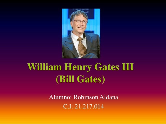 a biography of william henry gates the third William henry gates iii images bill gates net worth is $66 billion bill gates is the microsoft co-founder and chairman bill gates owns cascade investment llc which manages $35 billion in assets.
