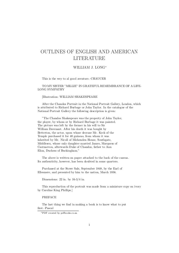 OUTLINES OF ENGLISH AND AMERICAN             LITERATURE                               WILLIAM J. LONG∗   This is the wey t...