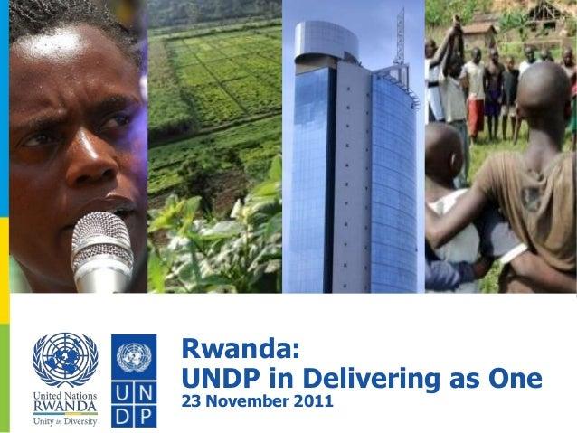 Rwanda: UNDP in Delivering as One 23 November 2011