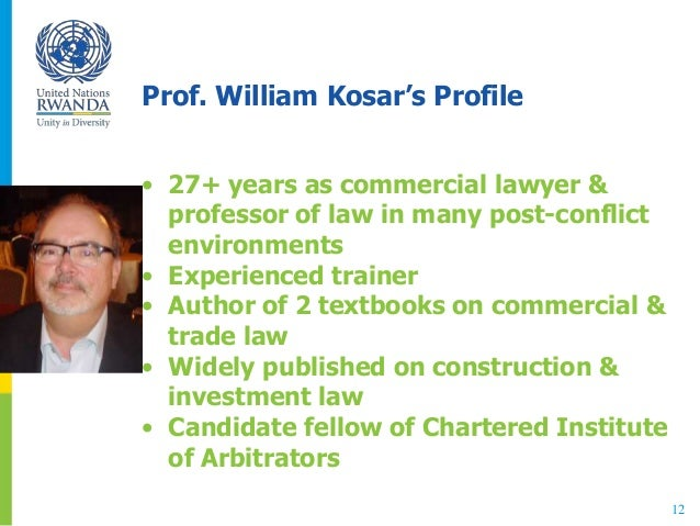 Prof. William Kosar's Profile • 27+ years as commercial lawyer & professor of law in many post-conflict environments • Exp...