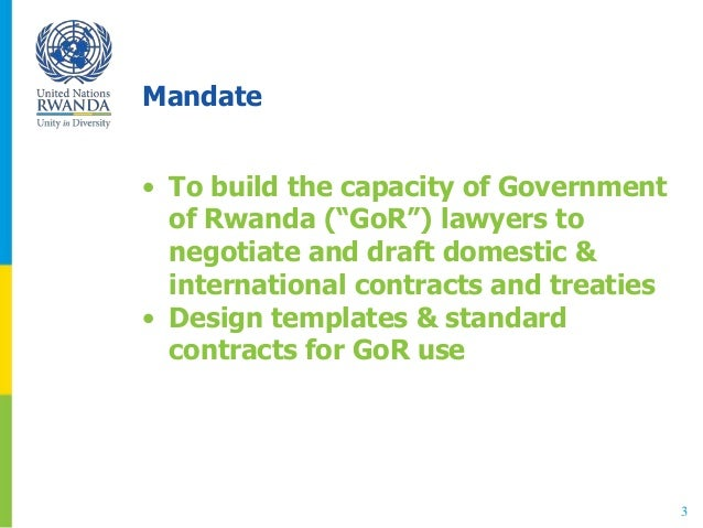 """Mandate • To build the capacity of Government of Rwanda (""""GoR"""") lawyers to negotiate and draft domestic & international co..."""