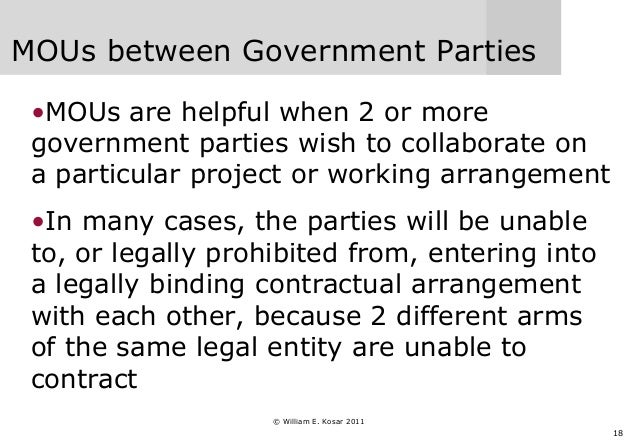 18 MOUs between Government Parties •MOUs are helpful when 2 or more government parties wish to collaborate on a particular...