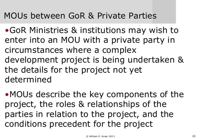 19 MOUs between GoR & Private Parties •GoR Ministries & institutions may wish to enter into an MOU with a private party in...