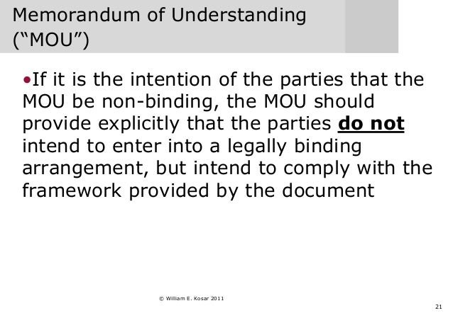 """21 Memorandum of Understanding (""""MOU"""") •If it is the intention of the parties that the MOU be non-binding, the MOU should ..."""