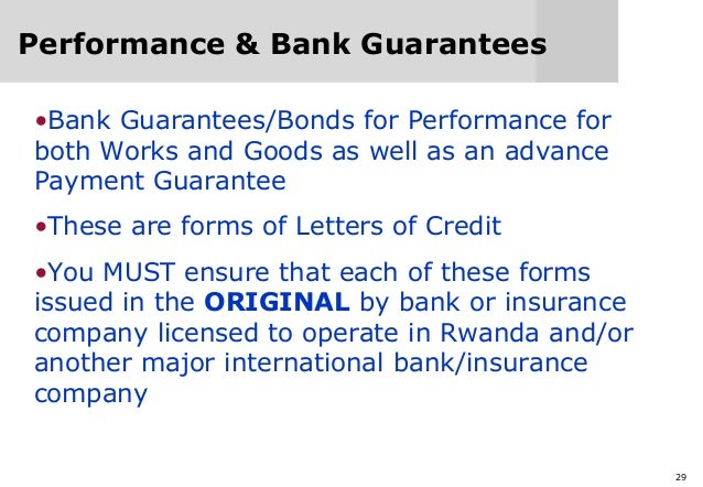 29 Performance & Bank Guarantees •Bank Guarantees/Bonds for Performance for both Works and Goods as well as an advance Pay...