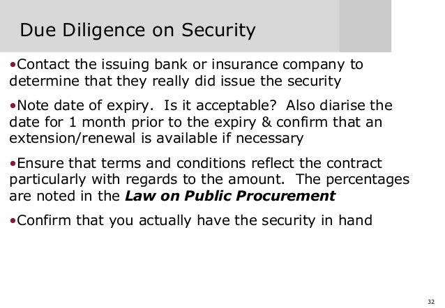 32 Due Diligence on Security •Contact the issuing bank or insurance company to determine that they really did issue the se...