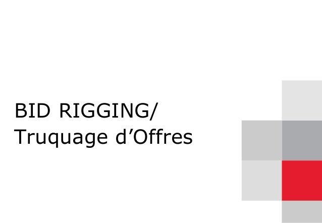 BID RIGGING/ Truquage d'Offres