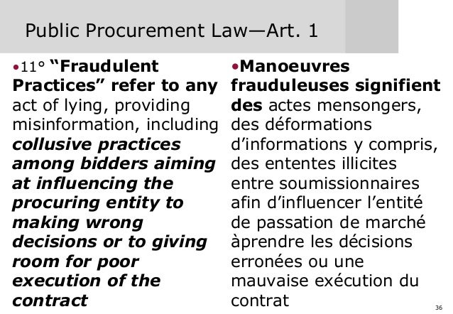 """36 Public Procurement Law—Art. 1 •11° """"Fraudulent Practices"""" refer to any act of lying, providing misinformation, includin..."""
