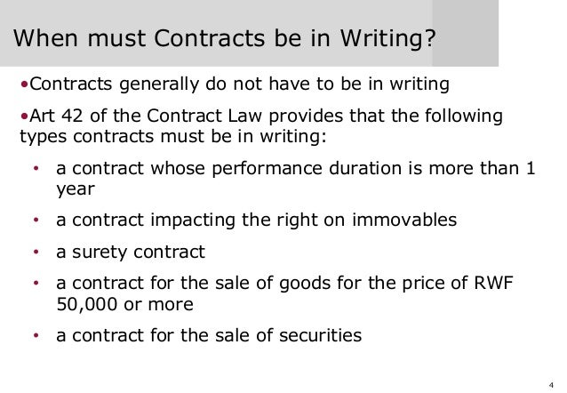 4 When must Contracts be in Writing? •Contracts generally do not have to be in writing •Art 42 of the Contract Law provide...