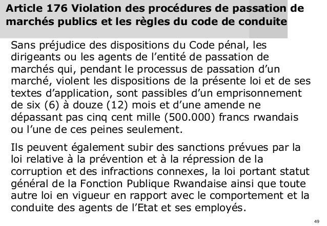 49 Article 176 Violation des procédures de passation de marchés publics et les règles du code de conduite Sans préjudice d...