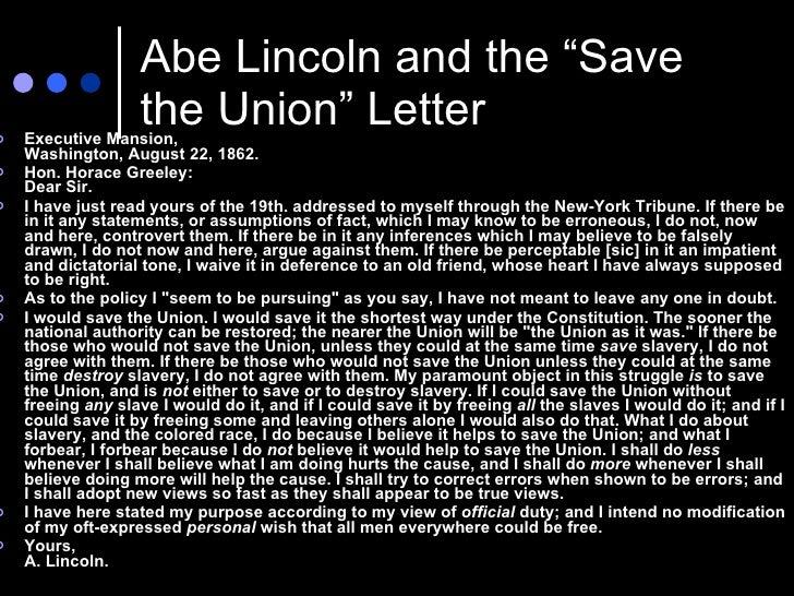 "Abe Lincoln and the ""Save the Union"" Letter <ul><li>Executive Mansion, Washington, August 22, 1862.  </li></ul><ul><li>Hon..."