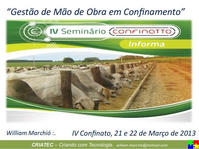 """""""Gestão de Mão de Obra em Confinamento"""" William Marchió :.    IV Confinato, 21 e 22 de Março..."""