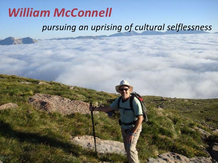 William McConnell<br />pursuing an uprising of cultural selflessness<br />