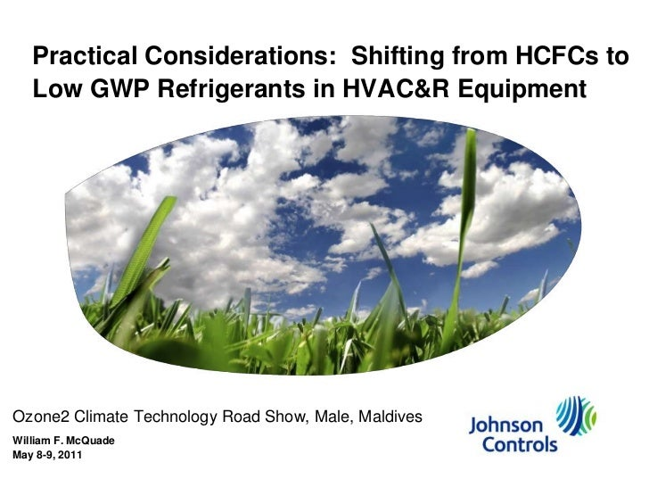 Practical Considerations:  Shifting from HCFCs to Low GWP Refrigerants in HVAC&R Equipment<br />Ozone2 Climate Technology ...
