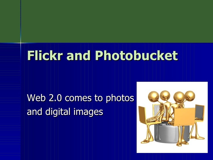 Flickr and Photobucket Web 2.0 comes to photos  and digital images