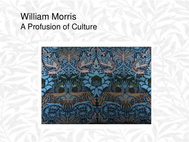 William MorrisA Profusion of Culture