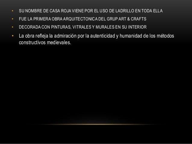 • SU NOMBRE DE CASA ROJA VIENE POR EL USO DE LADRILLO EN TODA ELLA • FUE LA PRIMERA OBRA ARQUITECTONICA DEL GRUP ART & CRA...
