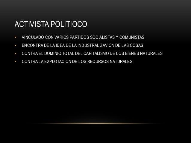 ACTIVISTA POLITIOCO • VINCULADO CON VARIOS PARTIDOS SOCIALISTAS Y COMUNISTAS • ENCONTRA DE LA IDEA DE LA INDUSTRALIZAVION ...