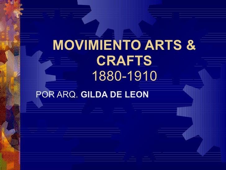 MOVIMIENTO ARTS & CRAFTS 1880-1910 POR ARQ.  GILDA DE LEON