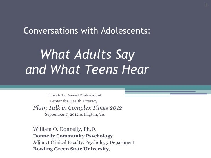 1Conversations with Adolescents:  What Adults Sayand What Teens Hear        Presented at Annual Conference of         Cent...
