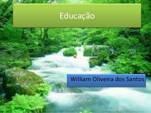 EducaçãoWilliam Oliveira dos Santos