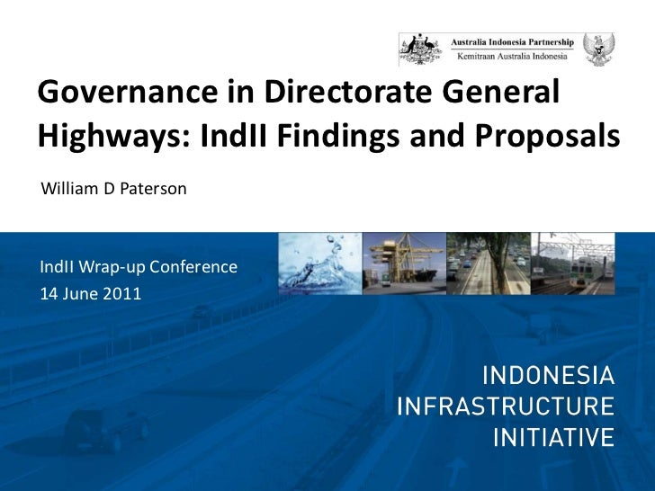 Governance in Directorate General  Highways: IndII Findings and Proposals<br />William D Paterson<br />IndII Wrap-up Confe...
