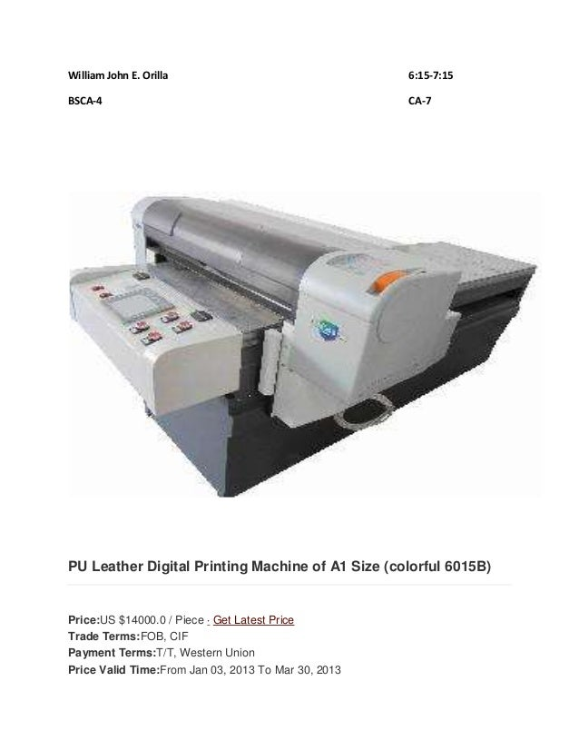 William John E. Orilla 6:15-7:15  BSCA-4 CA-7  PU Leather Digital Printing Machine of A1 Size (colorful 6015B)  Price:US $...