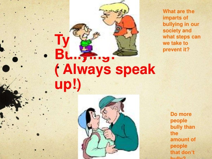 What are the                 imparts of                 bullying in our                 society andTypes Of         what s...