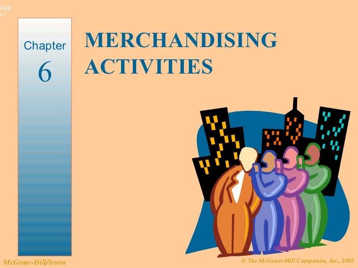 MERCHANDISING ACTIVITIES Chapter 6
