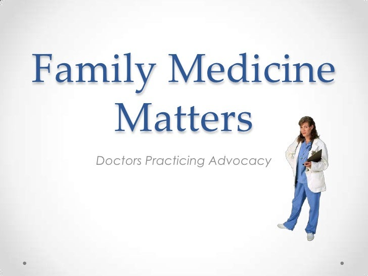 Family Medicine   Matters   Doctors Practicing Advocacy
