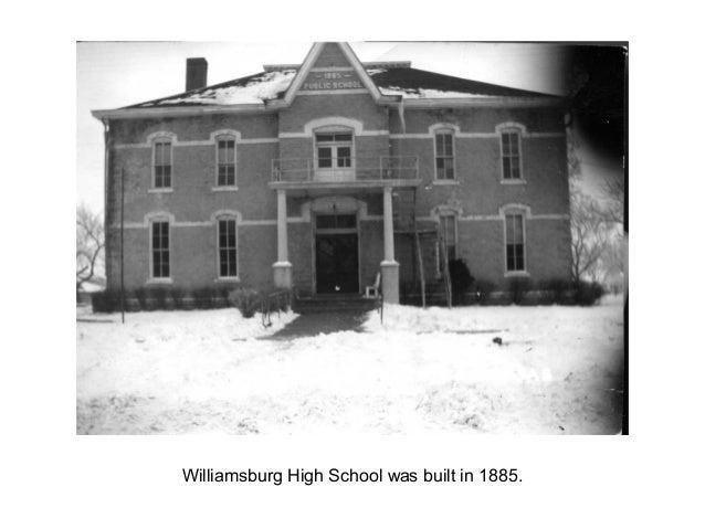 Williamsburg High School was built in 1885.
