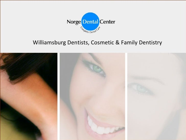 Williamsburg Dentists, Cosmetic & Family Dentistry