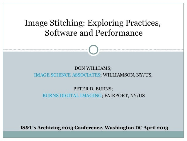Image Stitching: Exploring Practices,     Software and Performance                    DON WILLIAMS;     IMAGE SCIENCE ASSO...