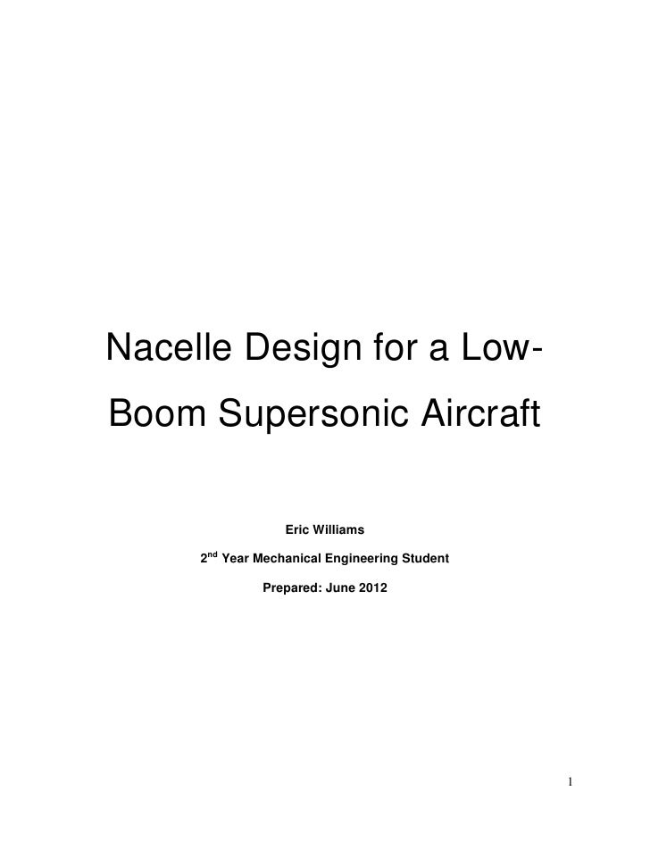 Nacelle Design for a Low-Boom Supersonic Aircraft                  Eric Williams     2nd Year Mechanical Engineering Stude...