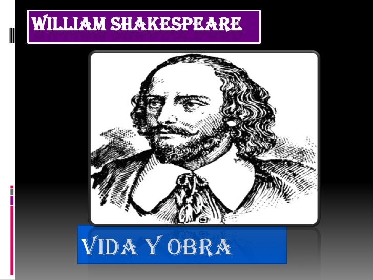 William Shakespeare<br />Vida y obra<br />