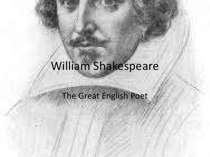 William Shakespeare The Great English Poet